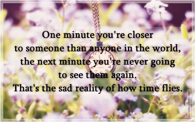 Sad Reality Of How Time Flies, Picture Quotes, Love Quotes, Sad Quotes, Sweet Quotes, Birthday Quotes, Friendship Quotes, Inspirational Quotes, Tagalog Quotes