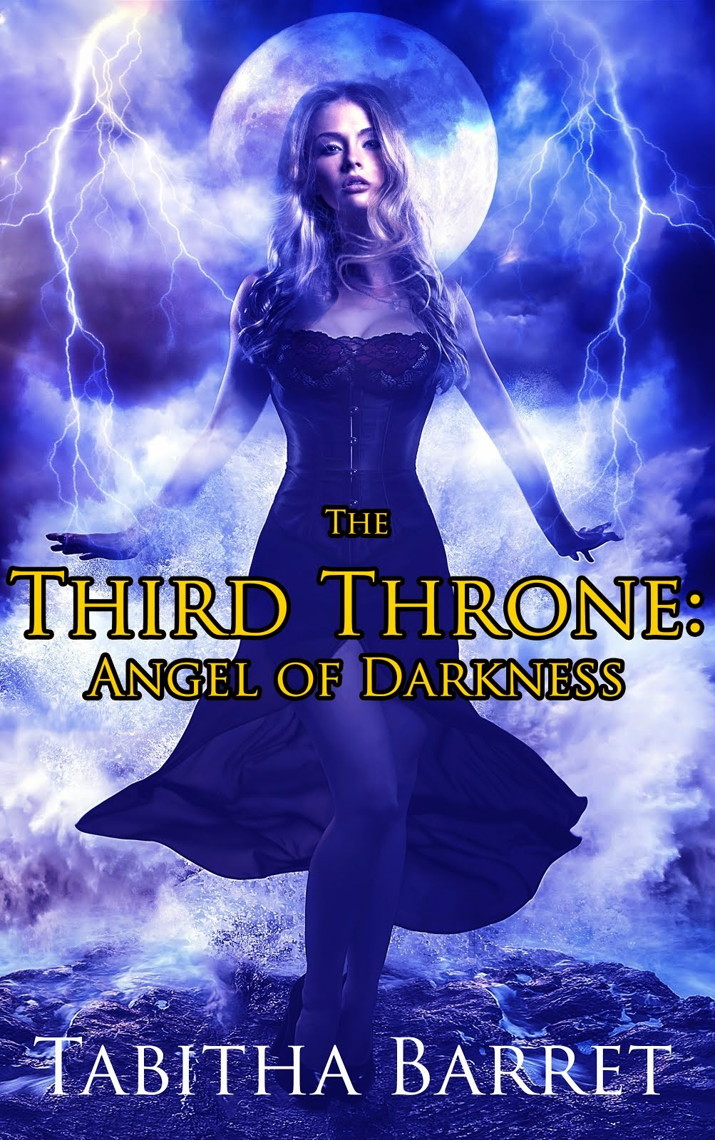 The Third Throne: Angel of Darkness (Book 1), by Tabitha Barret