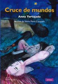 2017 Cruce de mundos, de Anna Tortajada (Adaptación)