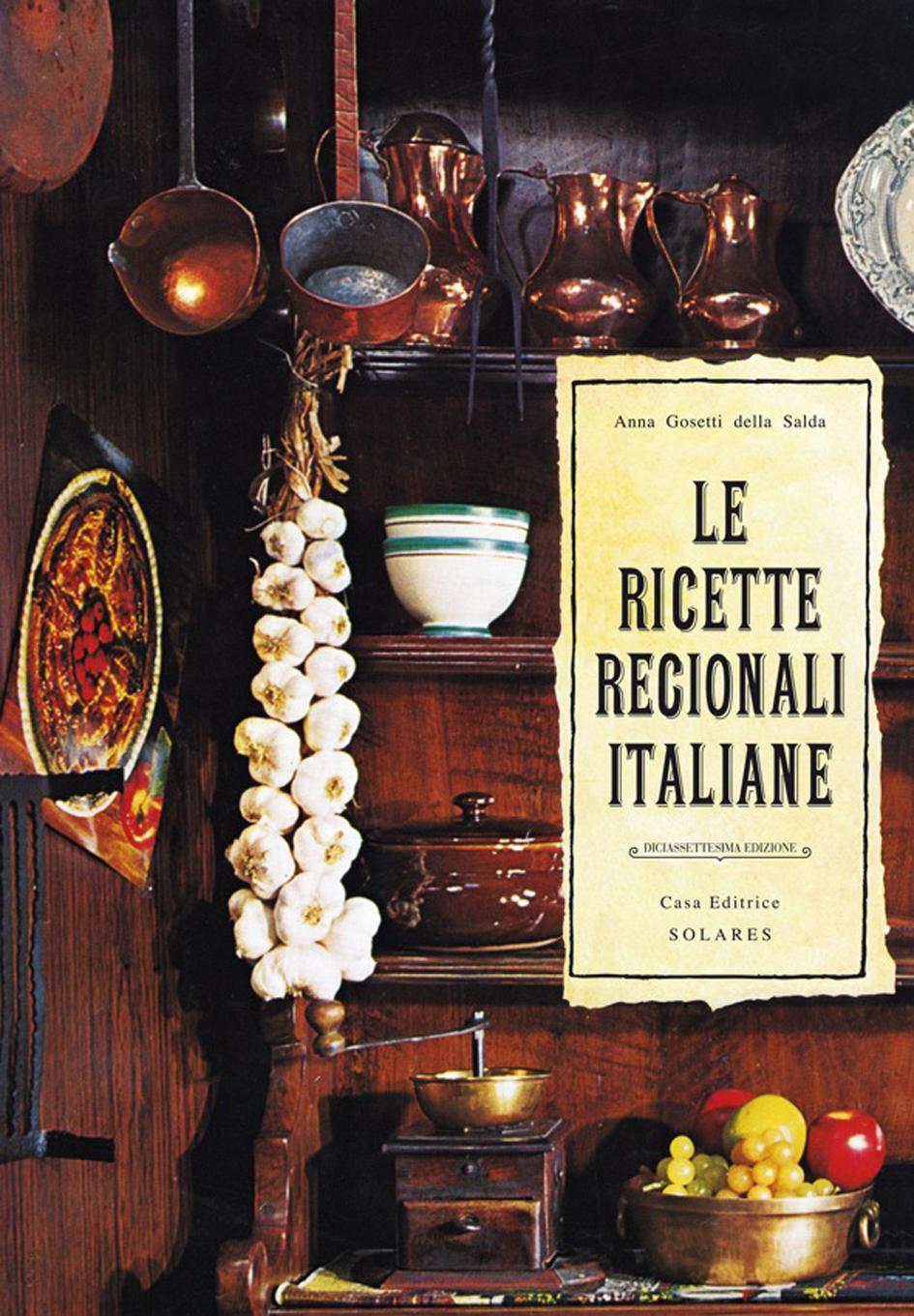 Adriano salvi le ricette regionali italiane di anna for Ricette regionali
