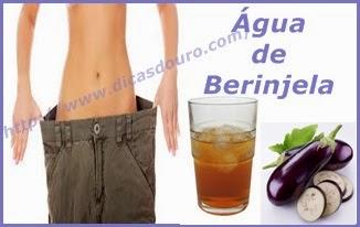 Água de berinjela emagrece, e regula o intestino, emagreça com agua de berinjela
