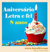 8º ANIVERSÁRIO DO BLOG LETRA E FEL