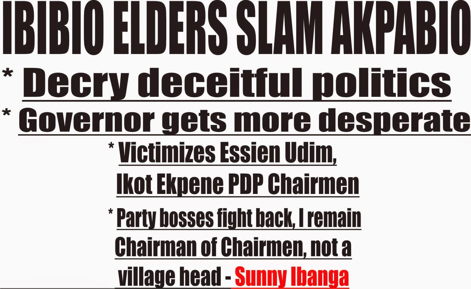 Ibibio elders slam Akpabio * Decry deceitful politics