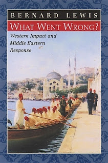 Bernard Lewis Book: What Went Wrong?