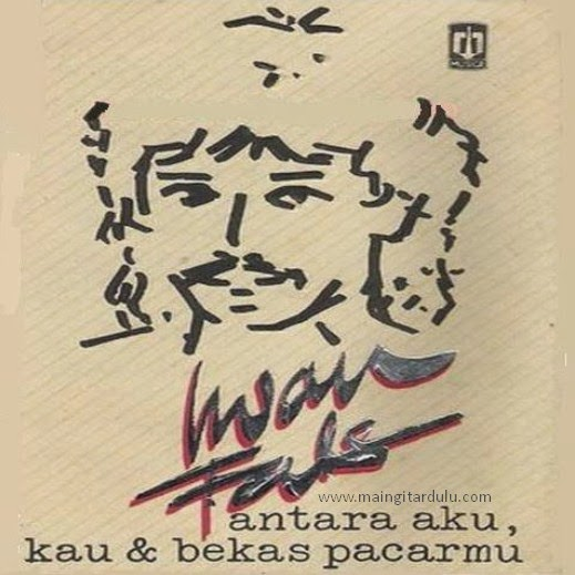 Antara Aku Kau Dan Bekas Pacarmu Iwan Fals, [1989]