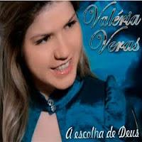 Valéria Veras - A Escolha de Deus 2011