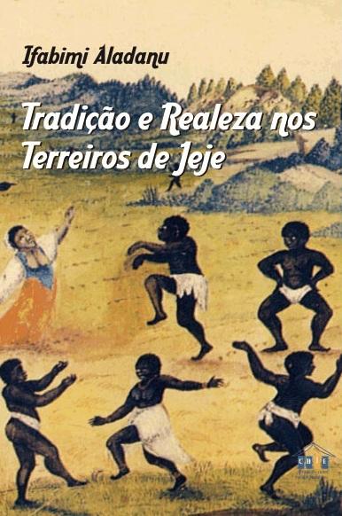 TRADIÇÃO E REALEZA NOS TERREIROS DE JEJE
