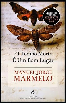 O Tempo Morto é Um Bom Lugar, Manuel Jorge Marmelo