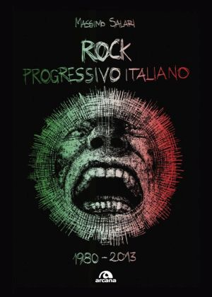 """Libro """"Rock progressivo Italiano 1980 - 2013"""""""