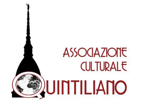 QUINTILIANO Associazione Culturale (TO) cliccare qui per vedere gli EVENTI DELLA SETTIMANA