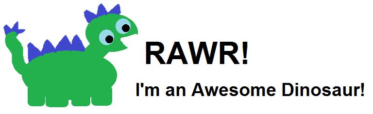 RawrI'mAnAwsomeDinosaur