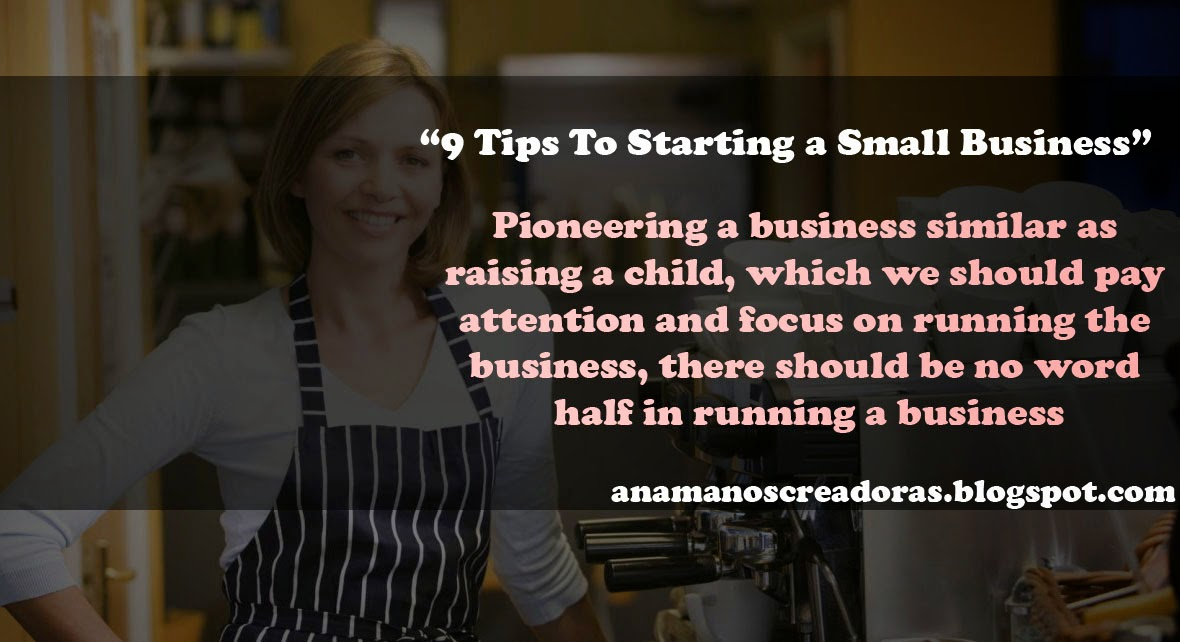 Tips Start Business, Basic Start Business, Small Business Tips, 9 Tips Business,