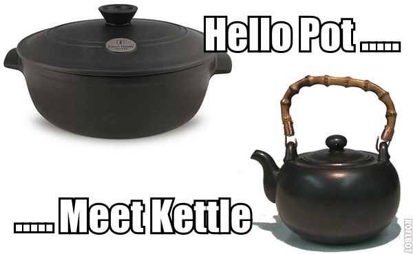 pot meet the kettle