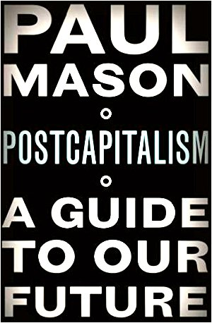 paul mason postcapitalism