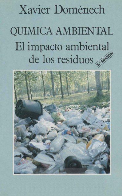 Química Ambiental: El Impacto Ambiental de los Residuos   Xavier Doménech FreeLibros