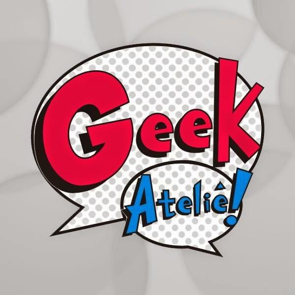 ( Geek Atelie )