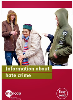 http://www.mencap.org.uk/sites/default/files/documents/Information%20about%20hate%20crime.pdf