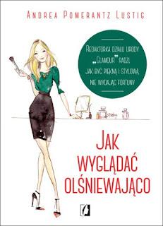 http://www.wydawnictwokobiece.pl/produkt/jak-wygladac-olsniewajaco/