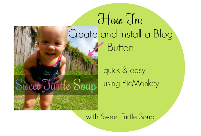 How To: Create and Install a Blog Button using PicMonkey