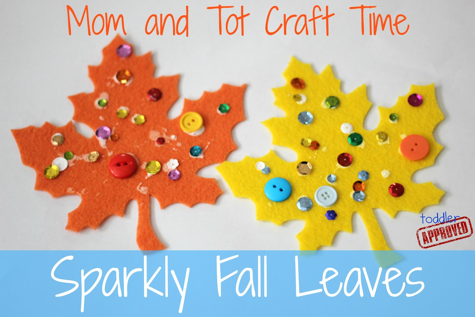 Toddler approved mom and tot craft time sparkly fall leaves for Fall craft ideas for toddlers