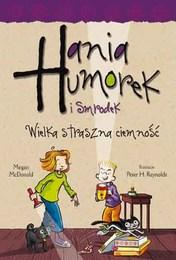 http://lubimyczytac.pl/ksiazka/250294/hania-humorek-i-smrodek-wielka-straszna-ciemnosc