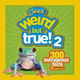 cover shows a frog and the title: Weird but True! 2: 300 Outrageous Facts by National Geographic Kids