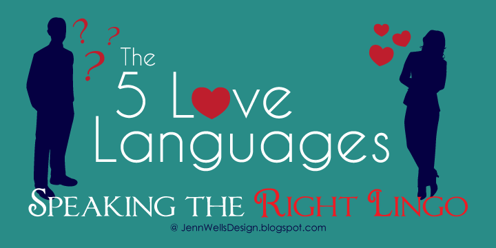 The 5 Love Languages - Speaking the Right Lingo | Business, Life & Design