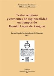 Teatro religioso y corrientes de espiritualidad e tiempos de Hernán López de Yanguas