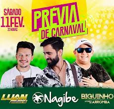 PREVIA DE CARNAVAL - Art Chopperia, 11/Fev., às 21h, NAGIBE, LUAN e BIGUINHO.