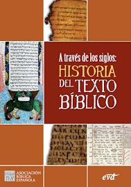 A TRAVÉS DE LOS SIGLOS HISTORIA DEL TEXTO BÍBLICO - ASOCIACIÓN BÍBLICA ESPAÑOLA