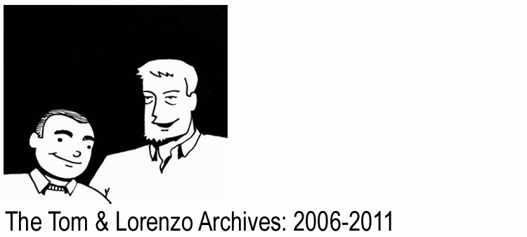 The Tom & Lorenzo Archives: 2006 -2011