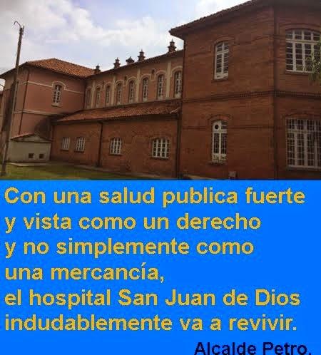 BOGOTÁ: Bogotá Humana hace realidad la reapertura del hospital San Juan de Dios