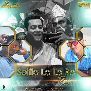 Selfie+Le+Le+Re+Bajrangi+Bhaijaan+Dj+Abhisek+Ft+Dj+Raj