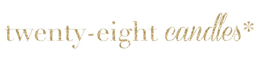 twenty-eight candles* | caitlin yacopetti