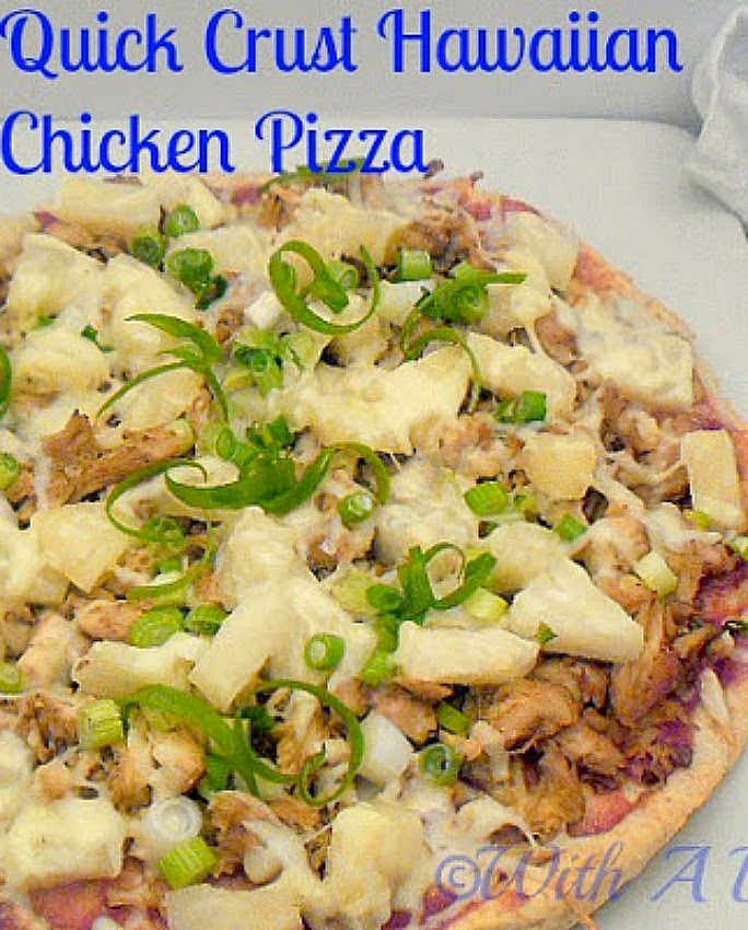 Quick Crust Hawaiian Chicken Pizza ~ Quickest, homemade crust ~ NO kneading with a delicious topping #QuickCrust #Pizza