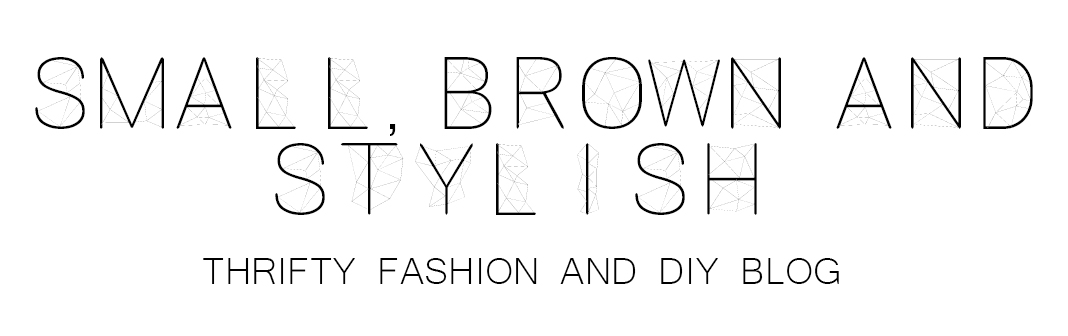 Small, Brown and Stylish - Thrifty Fashion and DIY Blog