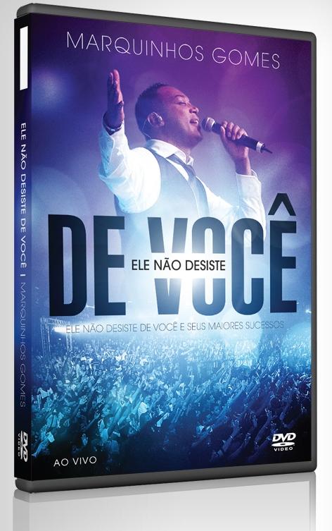 Som Gospel Download Dvd Marquinhos Gomes Ele Nao Desiste De