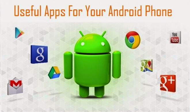 Useful Apps For Your Android Phone
