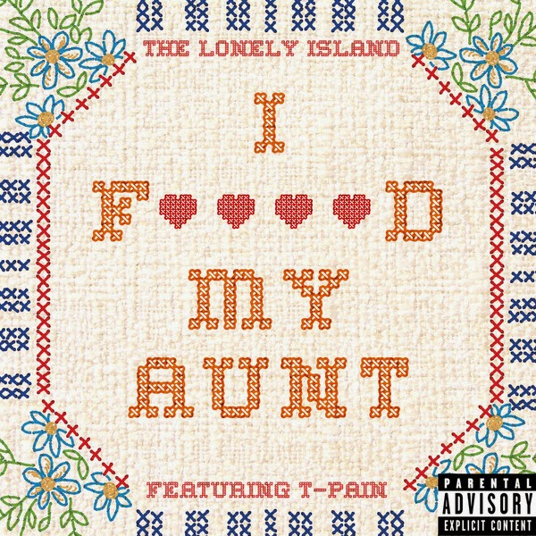 The Lonely Island - I F****d My Aunt (feat. T-Pain) - Single  Cover