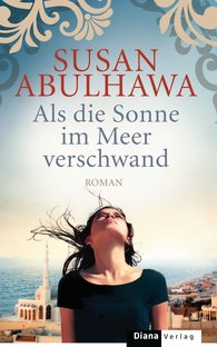 http://www.randomhouse.de/Buch/Als-die-Sonne-im-Meer-verschwand-Roman/Susan-Abulhawa/e473596.rhd
