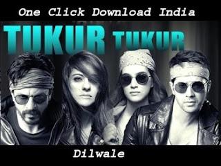 Tukur Tukur - Dilwale - Song Lyrics