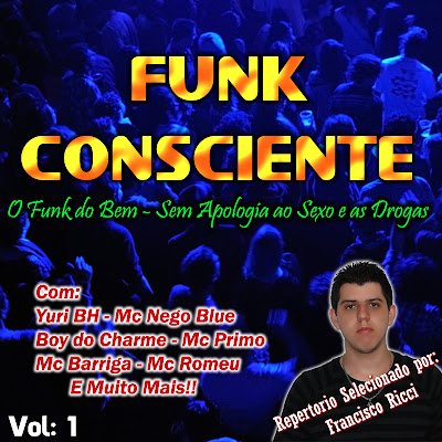 Funk Consciente - O Funk do Bem Vol.01