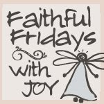 ♥ Faithful Fridays ♥