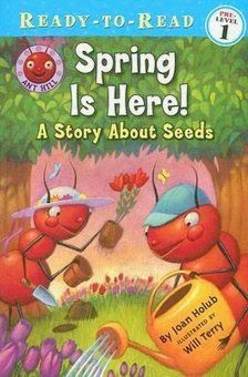 bookcover of SPRING IS HERE!: A Story About Seeds  (Ant Hill) by Joan Holub