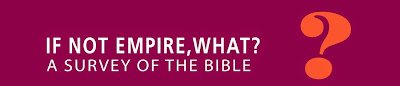 If Not Empire, What? A Survey of the Bible