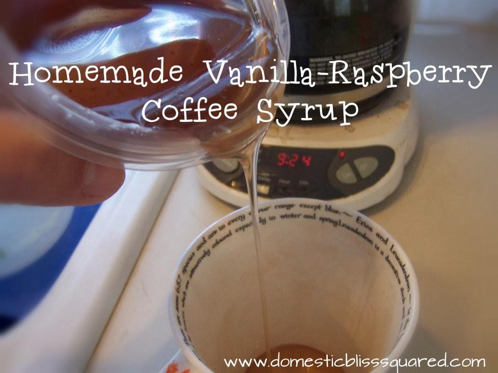 http://www.domesticblisssquared.com/2013/01/homemade-vanilla-raspberry-coffee-syrup.html
