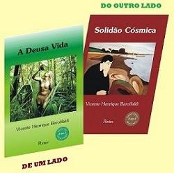 """LIVRO """"A DEUSA VIDA"""" E """"SOLIDÃO CÓSMICA"""" (DOIS LIVROS EM UM) - VICENTE HENRIQUE BAROFFALDI (2012)"""