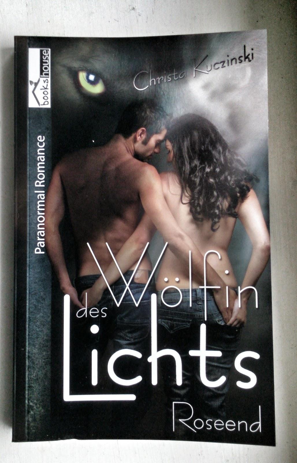 Rezension, Wölfin des Lichts, Erste Teil der Roseend Reihe von Christa Kuczinski