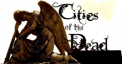+ Cities of the Dead +