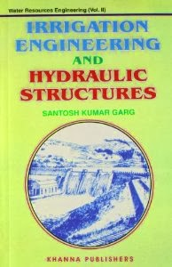 Book: Irrigation Engineering and Hydraulic Structures 19th Edition by Santosh Kumar Garg